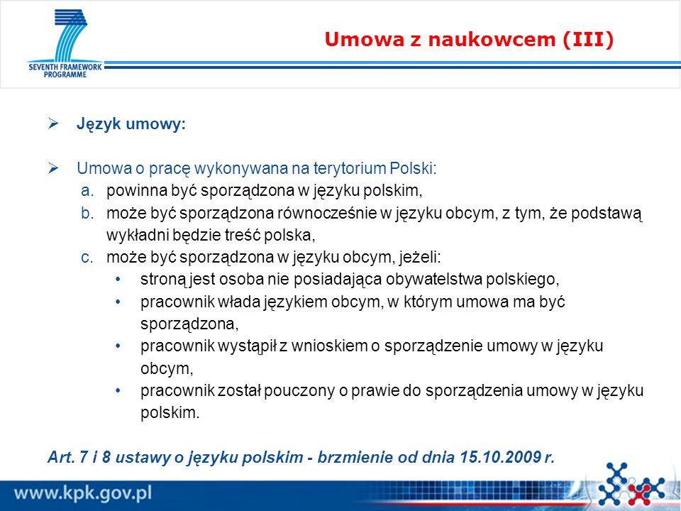 Język umowy: Umowa o pracę wykonywana na terytorium Polski: a.powinna być sporządzona w języku polskim, b.może być sporządzona równocześnie w języku o