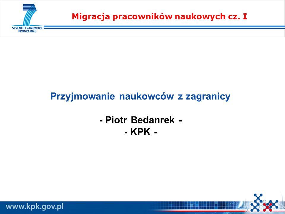 Przyjmowanie naukowców z zagranicy - Piotr Bedanrek - - KPK - Migracja pracowników naukowych cz. I