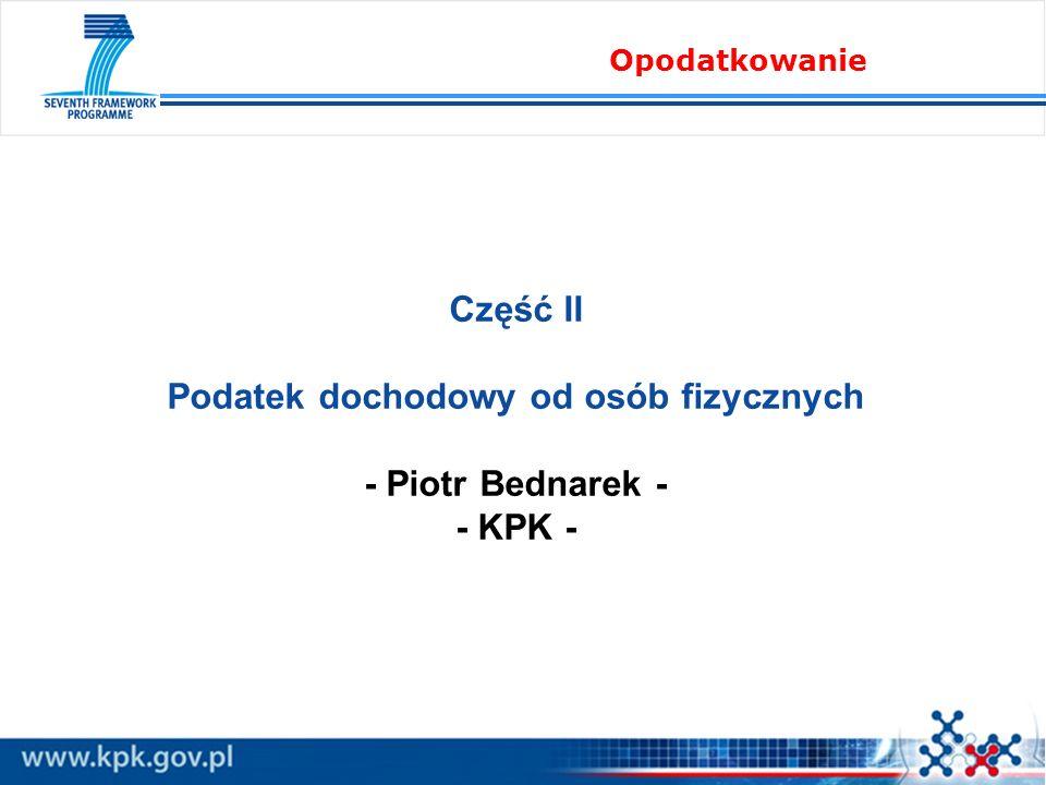 Część II Podatek dochodowy od osób fizycznych - Piotr Bednarek - - KPK - Opodatkowanie