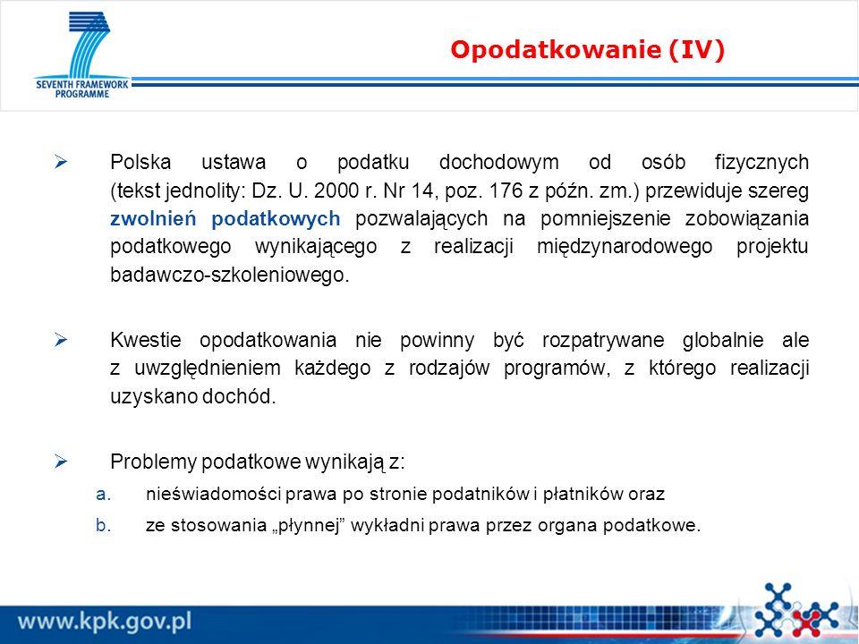Polska ustawa o podatku dochodowym od osób fizycznych (tekst jednolity: Dz. U. 2000 r. Nr 14, poz. 176 z późn. zm.) przewiduje szereg zwolnień podatko
