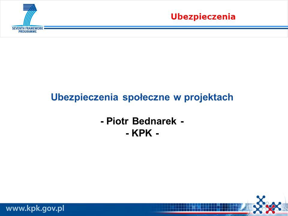 Ubezpieczenia społeczne w projektach - Piotr Bednarek - - KPK - Ubezpieczenia