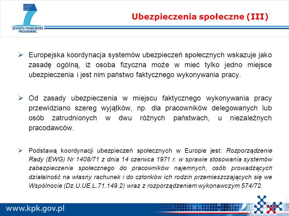 Europejska koordynacja systemów ubezpieczeń społecznych wskazuje jako zasadę ogólną, iż osoba fizyczna może w mieć tylko jedno miejsce ubezpieczenia i