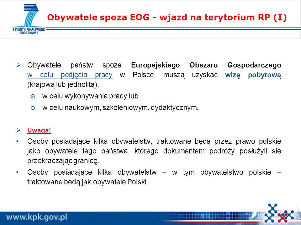 Obywatele państw spoza Europejskiego Obszaru Gospodarczego w celu podjęcia pracy w Polsce, muszą uzyskać wizę pobytową (krajową lub jednolitą): a.w ce