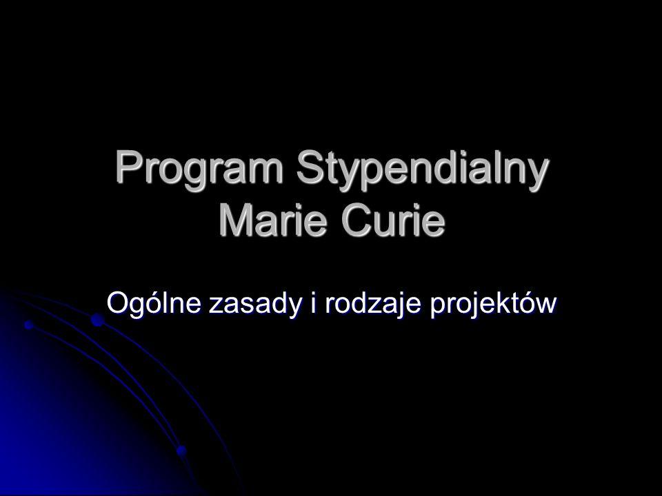 Program Stypendialny Marie Curie Ogólne zasady i rodzaje projektów
