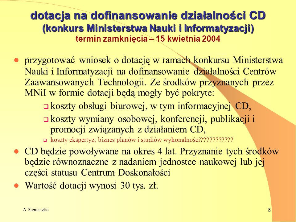 A.Siemaszko 8 dotacja na dofinansowanie działalności CD (konkurs Ministerstwa Nauki i Informatyzacji) dotacja na dofinansowanie działalności CD (konku