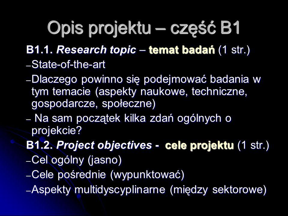 Opis projektu (2) B1.3.Scientific originality and Innovation – oryginalność i innowacyjność (1 str.) - Wkład do stanu wiedzy - Nowe podejście – dlaczego .