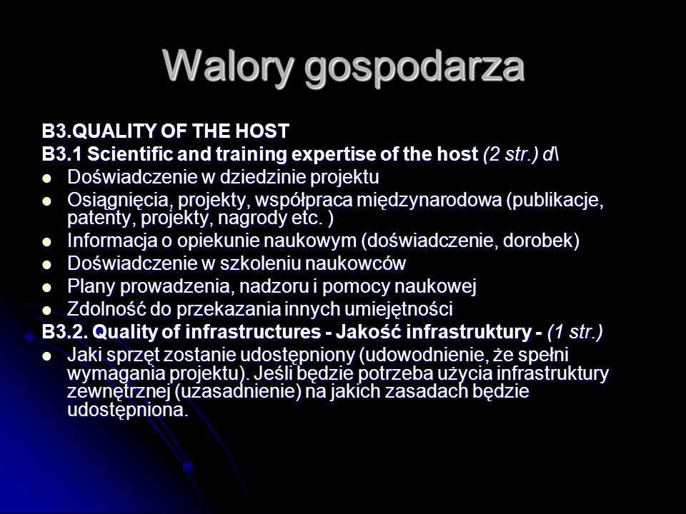 Walory gospodarza B3.QUALITY OF THE HOST B3.1 Scientific and training expertise of the host (2 str.) d\ Doświadczenie w dziedzinie projektu Doświadcze