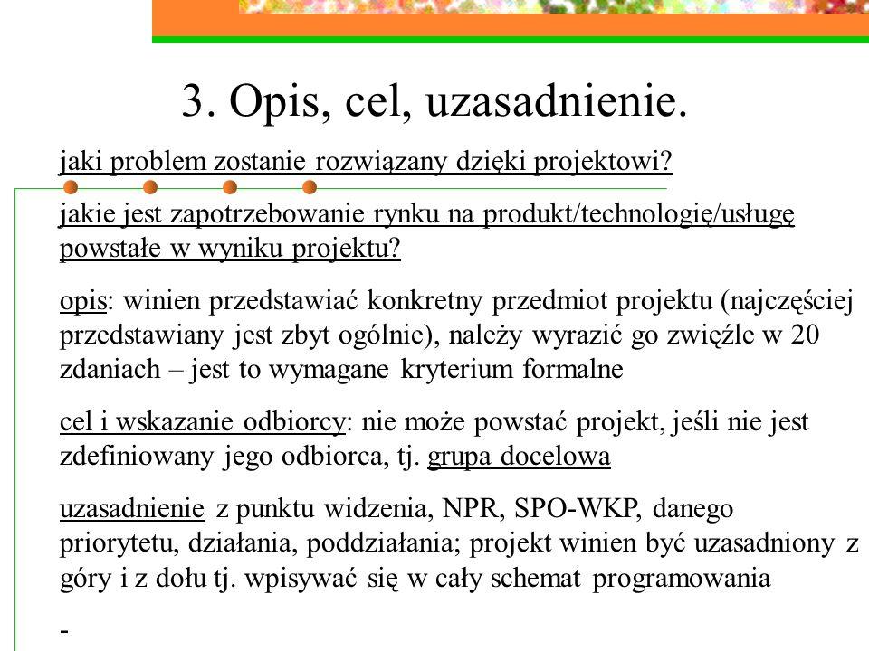 3.Opis, cel, uzasadnienie. jaki problem zostanie rozwiązany dzięki projektowi.