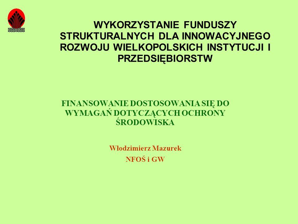 Narzędzia interwencji Wsparcie ze środków strukturalnych na realizację projektów będzie miało charakter dotacji(refundacji) oraz pożyczek preferencyjnych ze środków NFOŚiGW