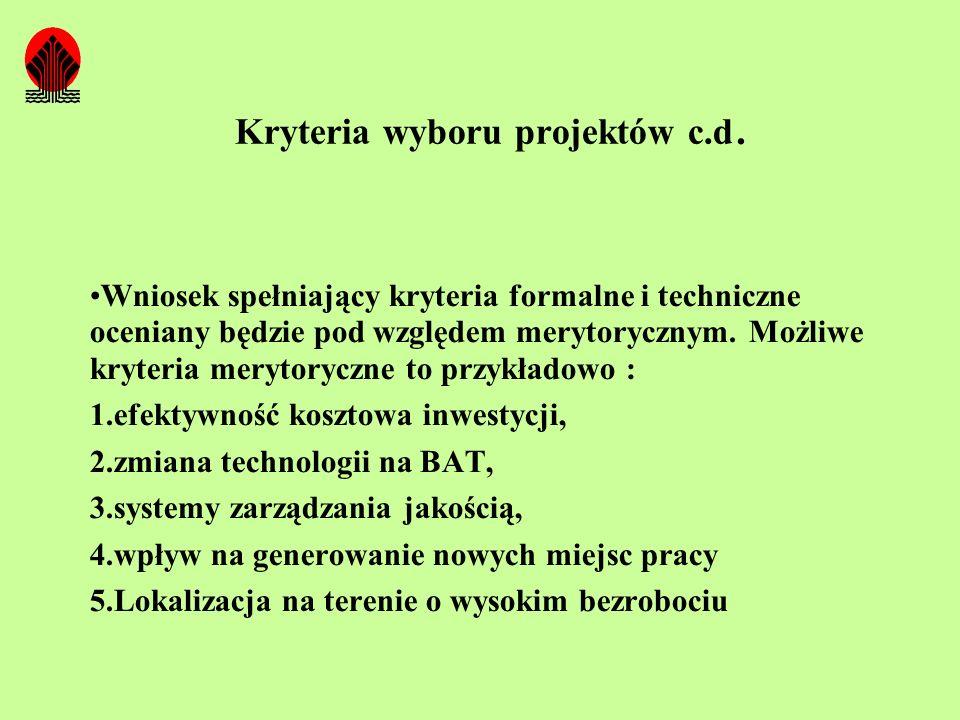 Kryteria wyboru projektów c.d. Wniosek spełniający kryteria formalne i techniczne oceniany będzie pod względem merytorycznym. Możliwe kryteria merytor