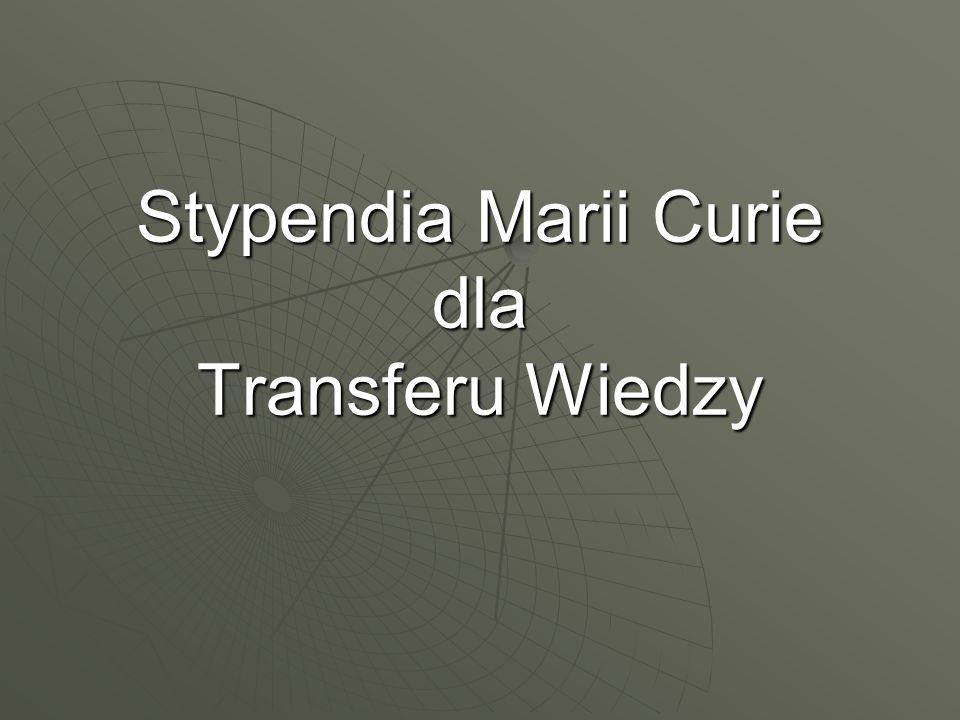 Stypendia Marii Curie dla Transferu Wiedzy