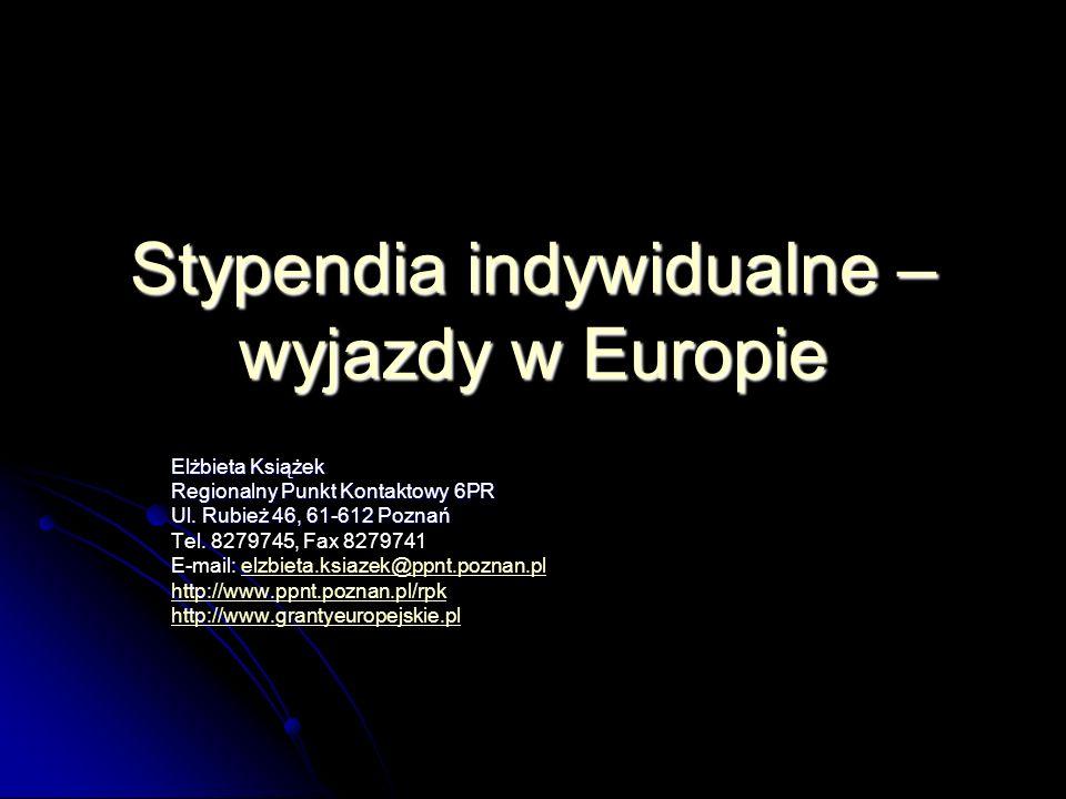 Stypendia indywidualne – wyjazdy w Europie Elżbieta Książek Regionalny Punkt Kontaktowy 6PR Ul.