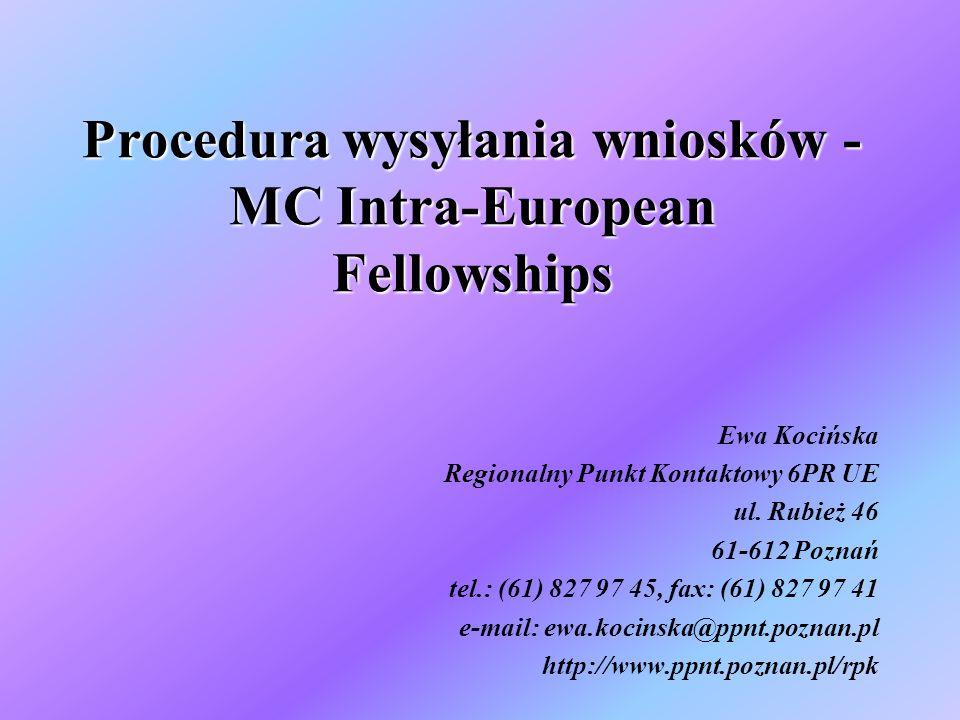 Procedura wysyłania wniosków - MC Intra-European Fellowships Ewa Kocińska Regionalny Punkt Kontaktowy 6PR UE ul.