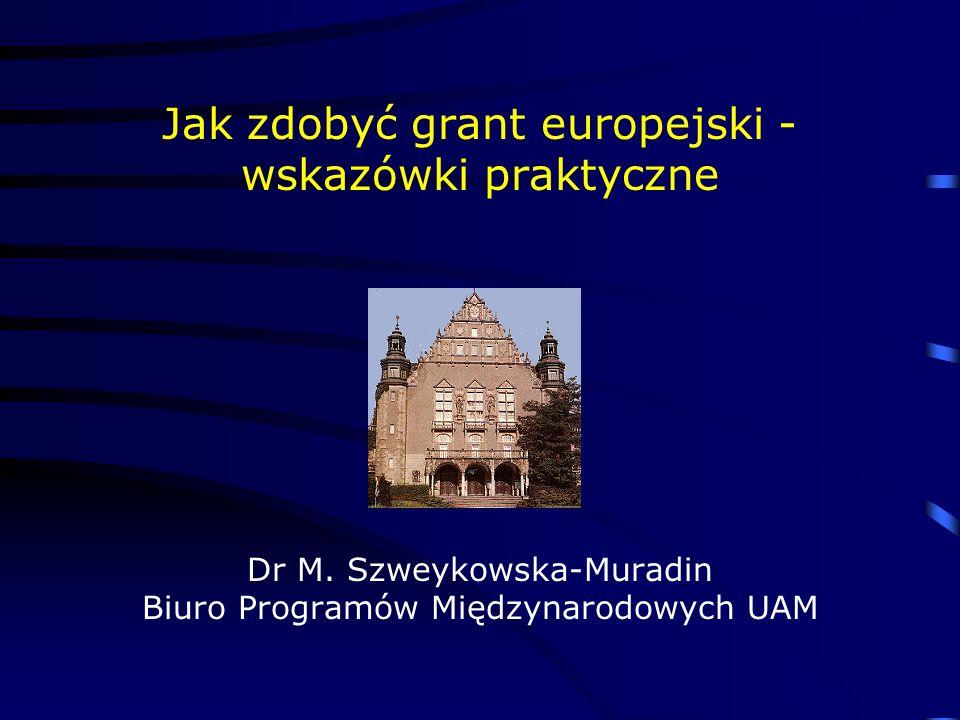Jak zdobyć grant europejski - wskazówki praktyczne Dr M.