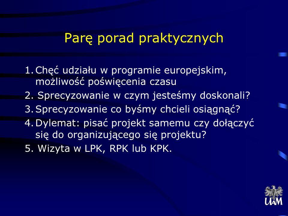 Parę porad praktycznych 1.Chęć udziału w programie europejskim, możliwość poświęcenia czasu 2.