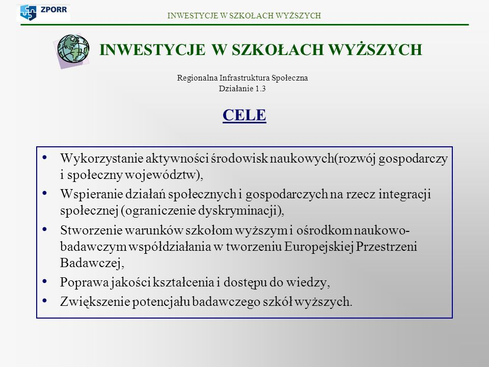 Wykorzystanie aktywności środowisk naukowych(rozwój gospodarczy i społeczny województw), Wspieranie działań społecznych i gospodarczych na rzecz integ