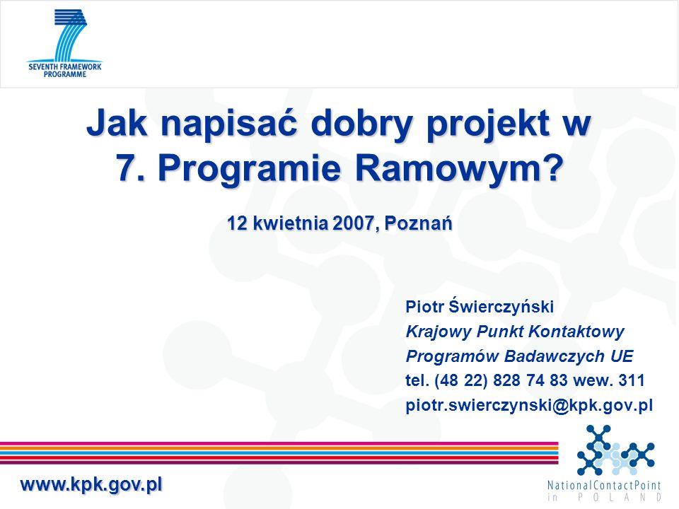 www.kpk.gov.pl Part B 1: Jakość naukowo-technologiczna, zgodność z tematyką konkursu (Scientific and/or technical quality, relevant to the topics addressed by the call) 2.