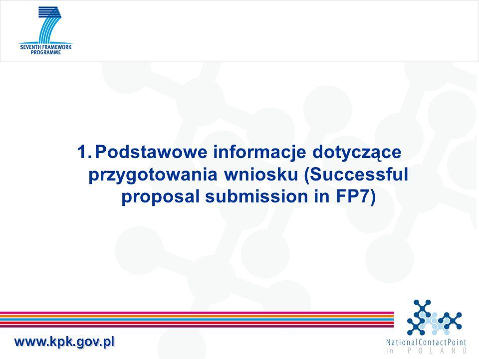 www.kpk.gov.pl 1.Podstawowe informacje dotyczące przygotowania wniosku (Successful proposal submission in FP7)