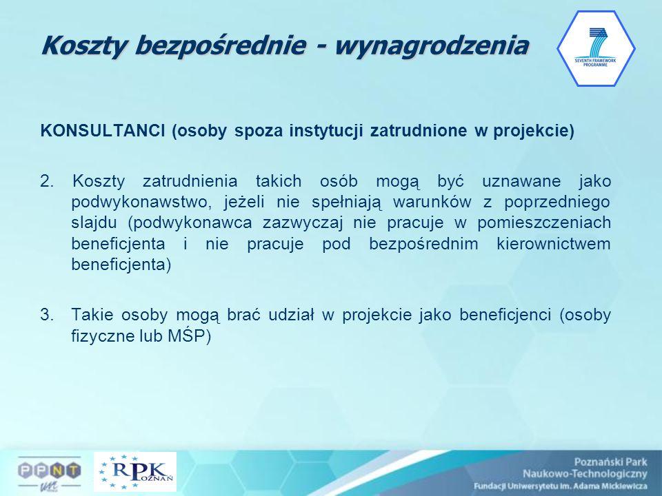 Koszty bezpośrednie - wynagrodzenia KONSULTANCI (osoby spoza instytucji zatrudnione w projekcie) 2. Koszty zatrudnienia takich osób mogą być uznawane