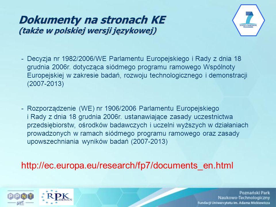 Dokumenty na stronach KE (także w polskiej wersji językowej) -Decyzja nr 1982/2006/WE Parlamentu Europejskiego i Rady z dnia 18 grudnia 2006r. dotyczą