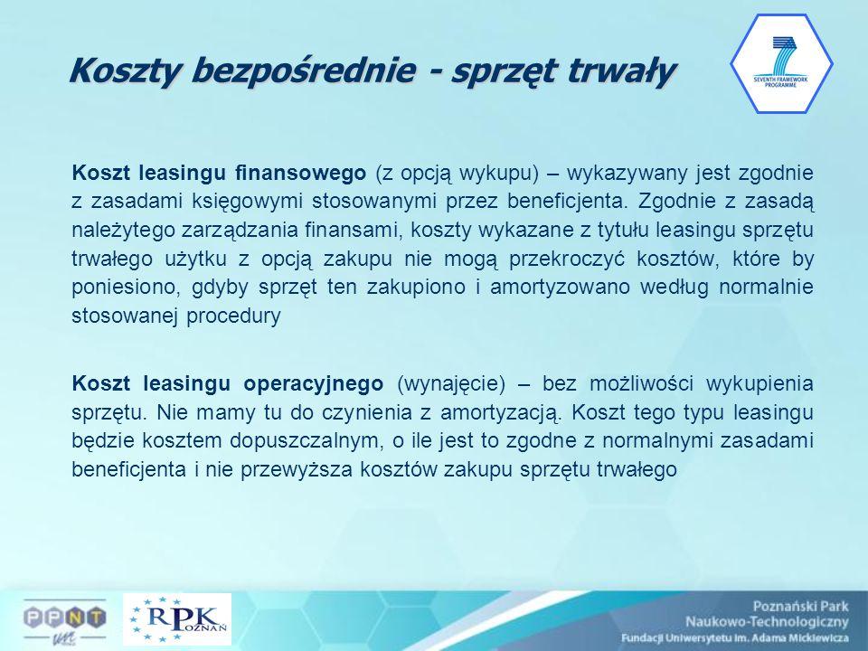 Koszty bezpośrednie - sprzęt trwały Koszt leasingu finansowego (z opcją wykupu) – wykazywany jest zgodnie z zasadami księgowymi stosowanymi przez bene