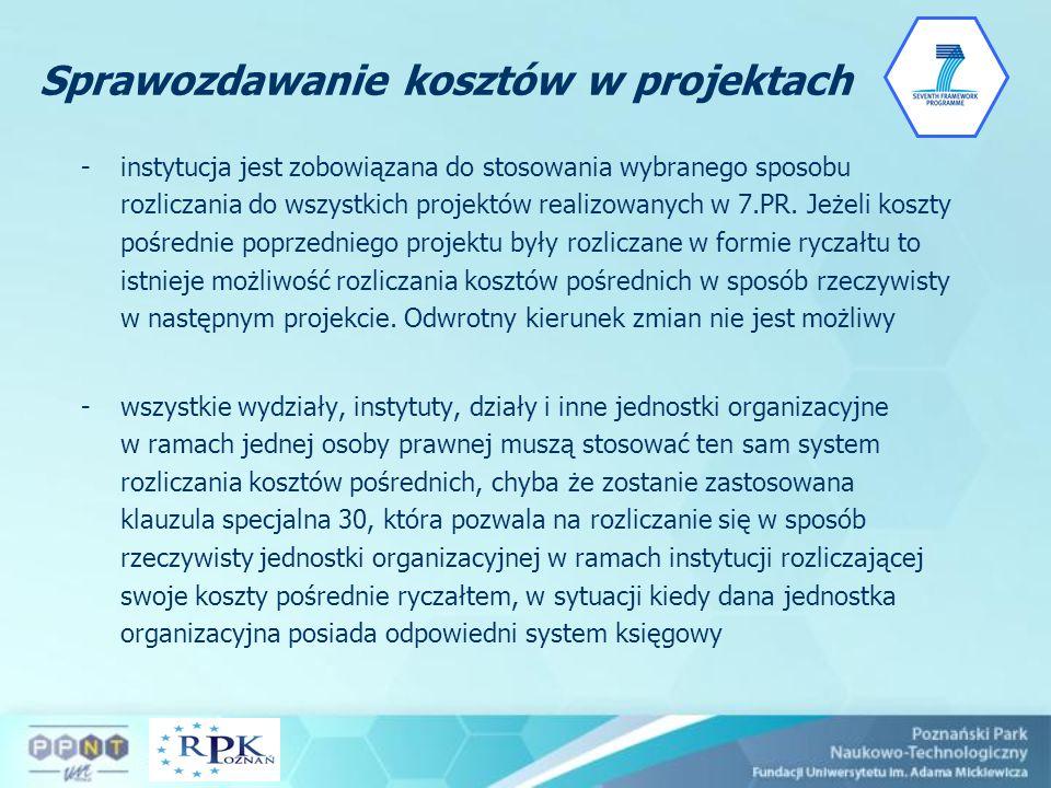 Sprawozdawanie kosztów w projektach -instytucja jest zobowiązana do stosowania wybranego sposobu rozliczania do wszystkich projektów realizowanych w 7