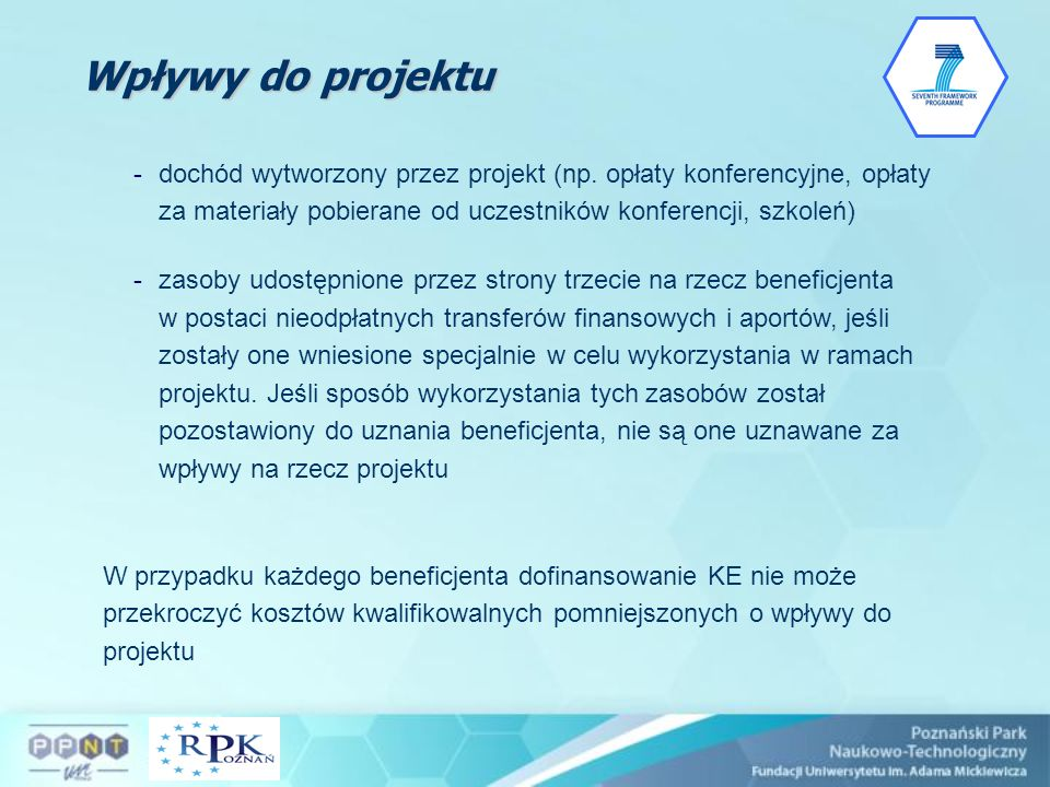 -dochód wytworzony przez projekt (np. opłaty konferencyjne, opłaty za materiały pobierane od uczestników konferencji, szkoleń) -zasoby udostępnione pr