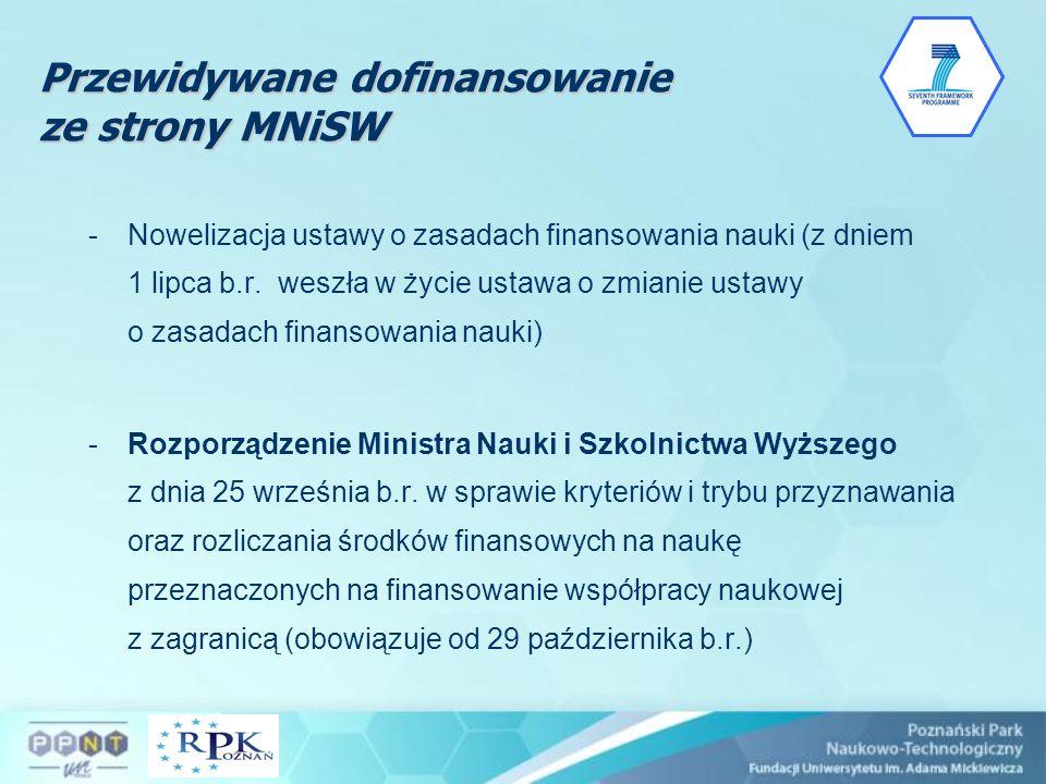 Przewidywane dofinansowanie ze strony MNiSW -Nowelizacja ustawy o zasadach finansowania nauki (z dniem 1 lipca b.r. weszła w życie ustawa o zmianie us