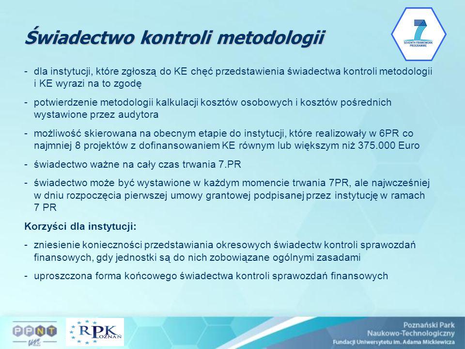 Świadectwo kontroli metodologii -dla instytucji, które zgłoszą do KE chęć przedstawienia świadectwa kontroli metodologii i KE wyrazi na to zgodę -potw