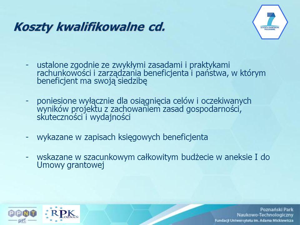 Koszty kwalifikowalne cd. -ustalone zgodnie ze zwykłymi zasadami i praktykami rachunkowości i zarządzania beneficjenta i państwa, w którym beneficjent