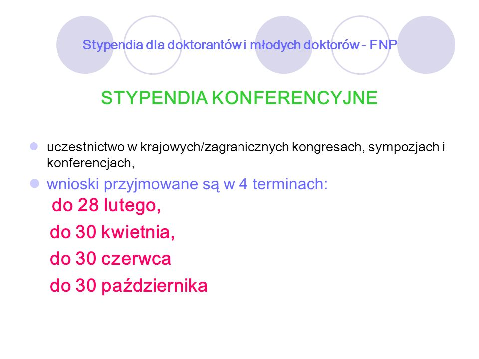 Stypendia dla doktorantów i młodych doktorów - FNP STYPENDIA KONFERENCYJNE uczestnictwo w krajowych/zagranicznych kongresach, sympozjach i konferencja