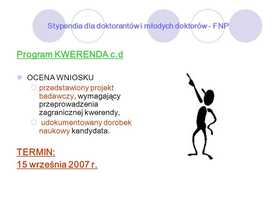 Stypendia dla doktorantów i młodych doktorów - FNP Program KWERENDA c.d OCENA WNIOSKU przedstawiony projekt badawczy, wymagający przeprowadzenia zagra