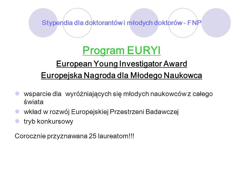 Stypendia dla doktorantów i młodych doktorów - FNP Program EURYI European Young Investigator Award Europejska Nagroda dla Młodego Naukowca wsparcie dl