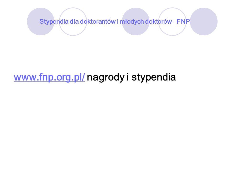 Stypendia dla doktorantów i młodych doktorów - FNP www.fnp.org.pl/www.fnp.org.pl/ nagrody i stypendia