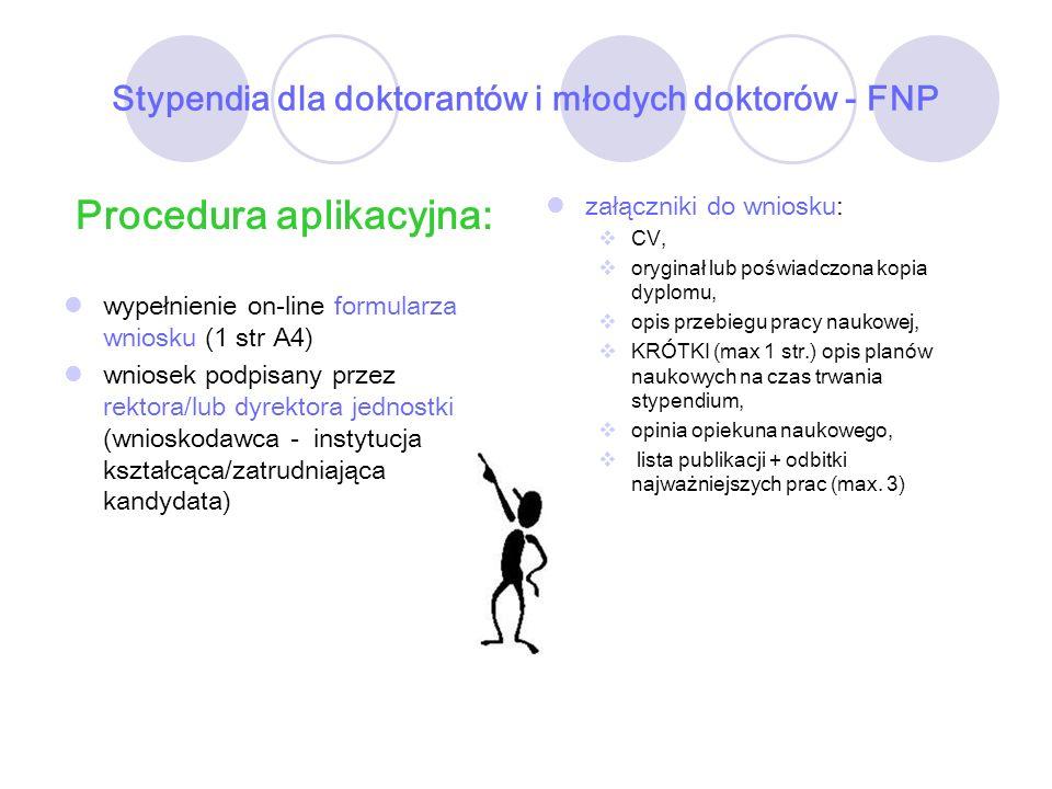 Stypendia dla doktorantów i młodych doktorów - FNP Procedura aplikacyjna: wypełnienie on-line formularza wniosku (1 str A4) wniosek podpisany przez re