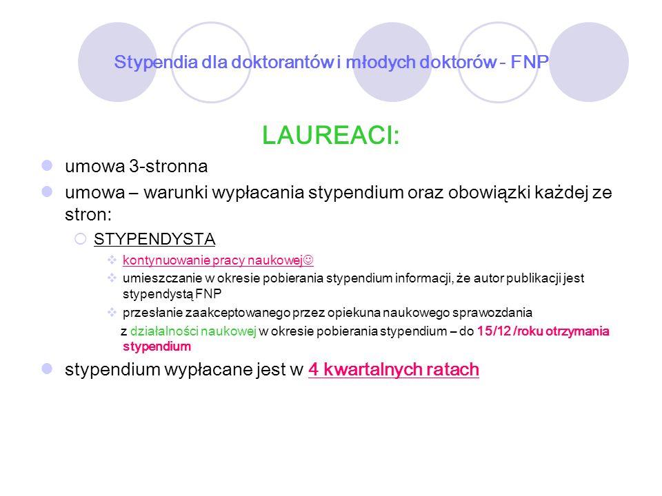 Stypendia dla doktorantów i młodych doktorów - FNP LAUREACI: umowa 3-stronna umowa – warunki wypłacania stypendium oraz obowiązki każdej ze stron: STY
