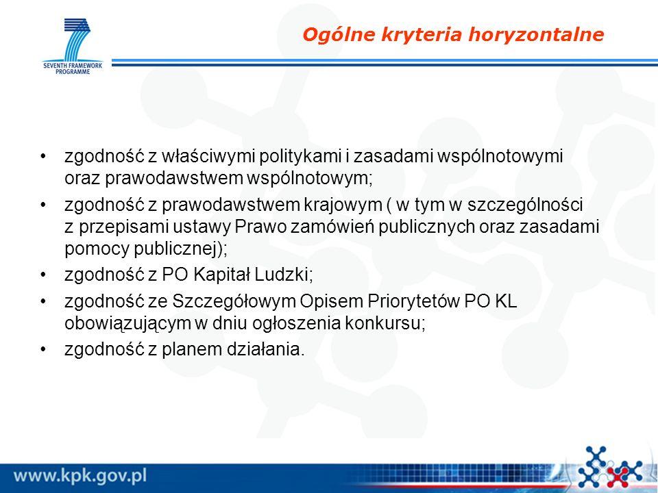 Ogólne kryteria horyzontalne zgodność z właściwymi politykami i zasadami wspólnotowymi oraz prawodawstwem wspólnotowym; zgodność z prawodawstwem krajo