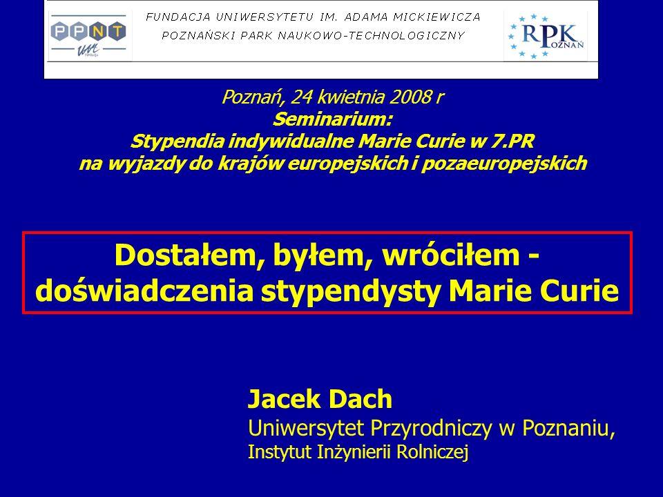 czerwiec 2000 - doktorat marzec 2003 - złożenie wniosku o stypendium MC sierpień 2003 - akceptacja ekspertów KE Grant Heavy metal removal from manure (akronim Light Manure).