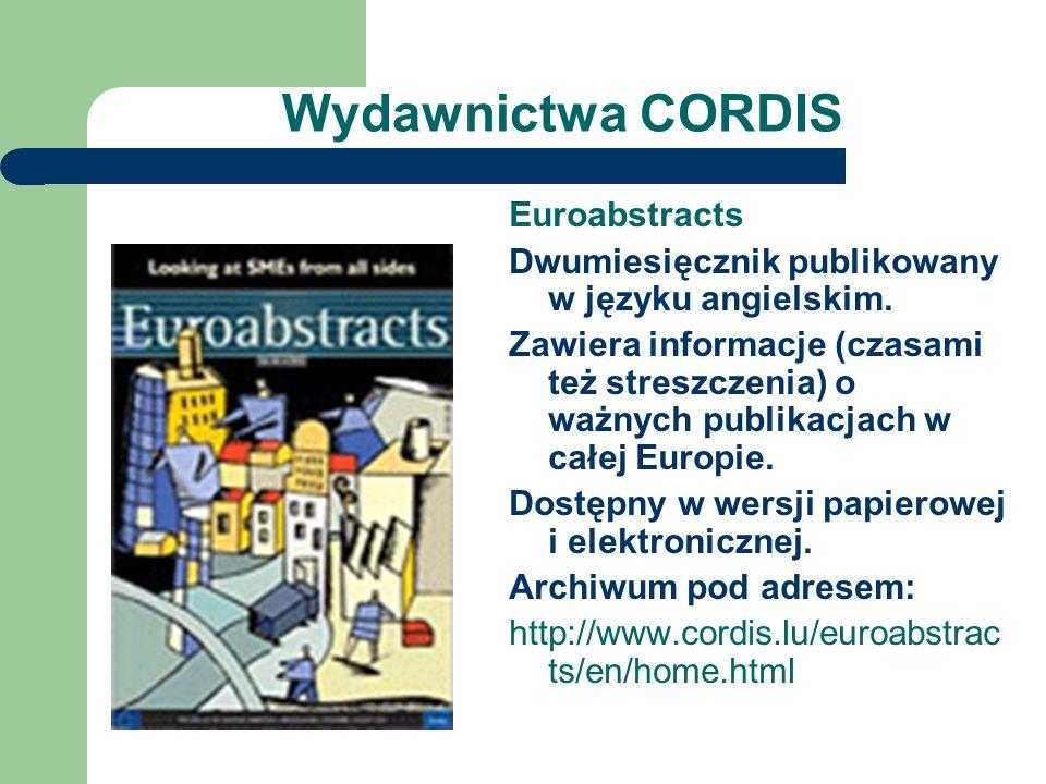 Wydawnictwa CORDIS Euroabstracts Dwumiesięcznik publikowany w języku angielskim. Zawiera informacje (czasami też streszczenia) o ważnych publikacjach