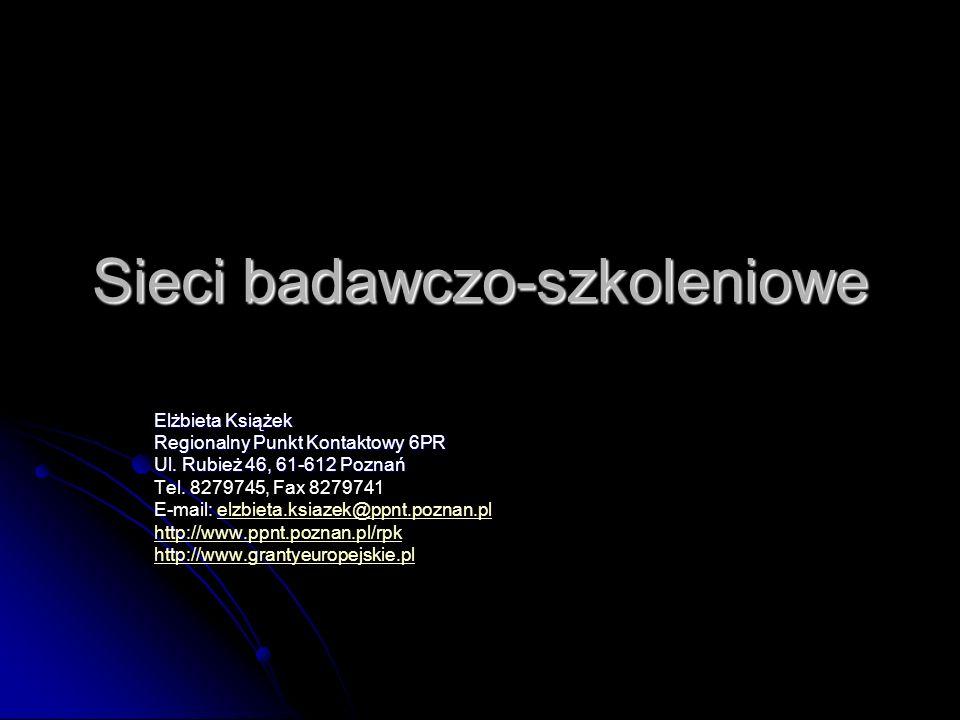 Sieci badawczo-szkoleniowe Elżbieta Książek Regionalny Punkt Kontaktowy 6PR Ul.