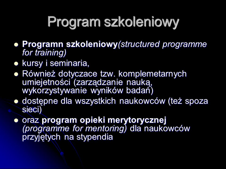 Program szkoleniowy Programn szkoleniowy(structured programme for training) Programn szkoleniowy(structured programme for training) kursy i seminaria, kursy i seminaria, Również dotyczace tzw.