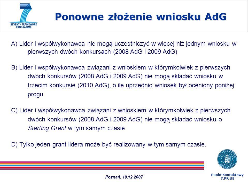Ponowne złożenie wniosku AdG A) Lider i współwykonawca nie mogą uczestniczyć w więcej niż jednym wniosku w pierwszych dwóch konkursach (2008 AdG i 200