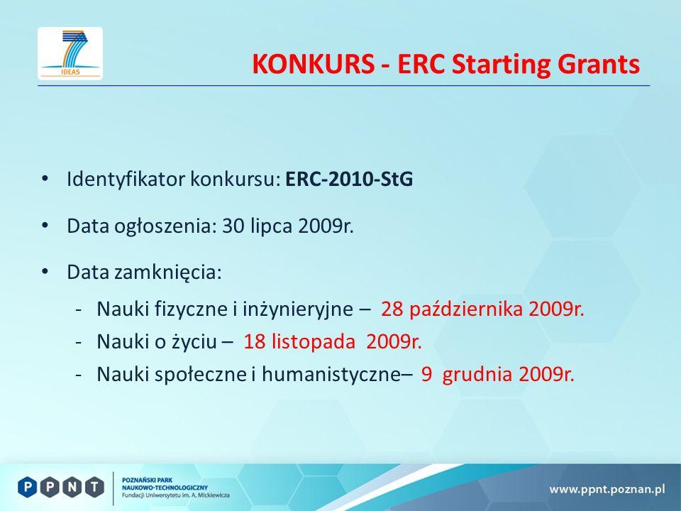 KONKURS - ERC Starting Grants Identyfikator konkursu: ERC-2010-StG Data ogłoszenia: 30 lipca 2009r.