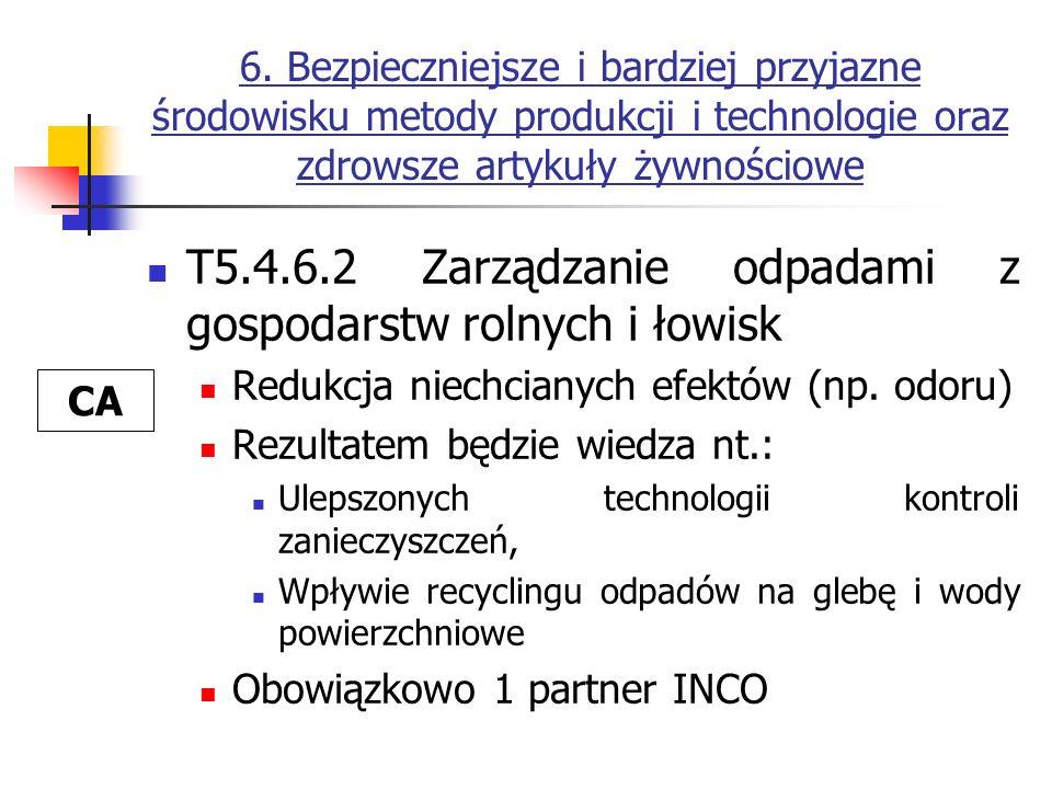 6. Bezpieczniejsze i bardziej przyjazne środowisku metody produkcji i technologie oraz zdrowsze artykuły żywnościowe T5.4.6.2 Zarządzanie odpadami z g