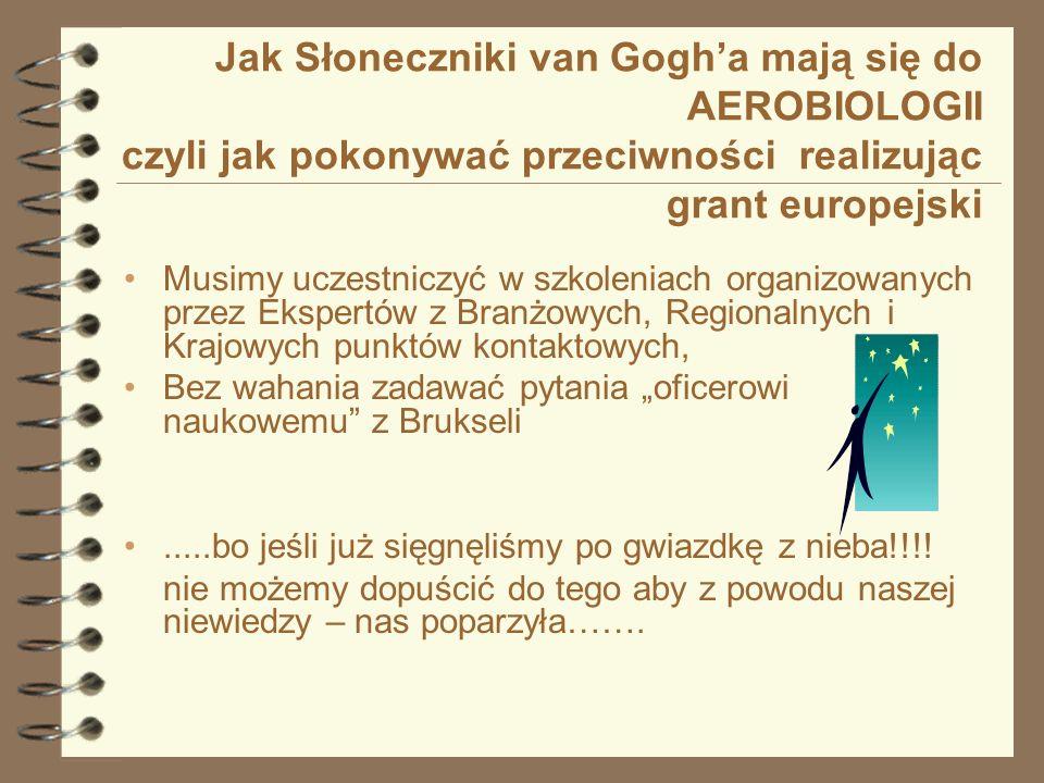 Jak Słoneczniki van Gogha mają się do AEROBIOLOGII czyli jak pokonywać przeciwności realizując grant europejski Traktować!!.