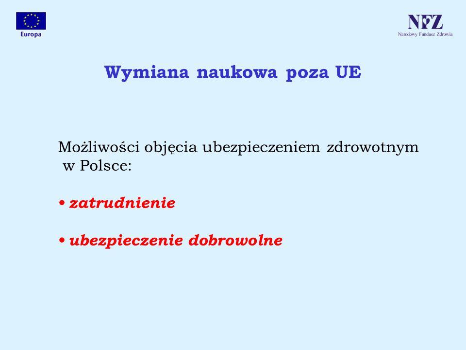 Wymiana naukowa poza UE Możliwości objęcia ubezpieczeniem zdrowotnym w Polsce: zatrudnienie ubezpieczenie dobrowolne