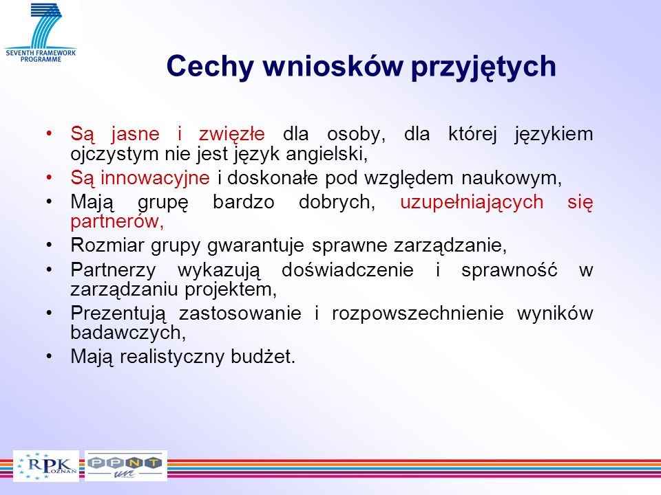 Cechy wniosków przyjętych Są jasne i zwięzłe dla osoby, dla której językiem ojczystym nie jest język angielski, Są innowacyjne i doskonałe pod względe