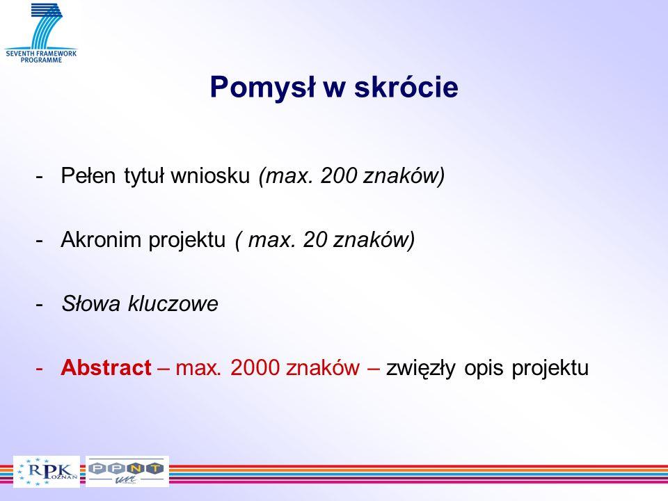 Pomysł w skrócie -Pełen tytuł wniosku (max. 200 znaków) -Akronim projektu ( max. 20 znaków) -Słowa kluczowe -Abstract – max. 2000 znaków – zwięzły opi