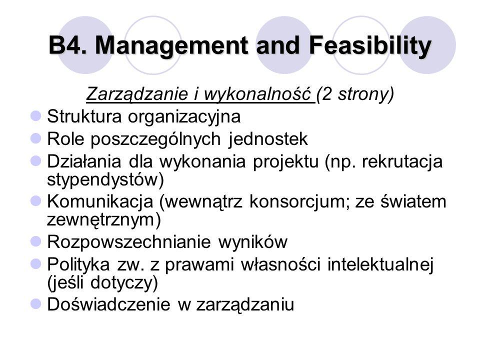 B4. Management and Feasibility Zarządzanie i wykonalność (2 strony) Struktura organizacyjna Role poszczególnych jednostek Działania dla wykonania proj