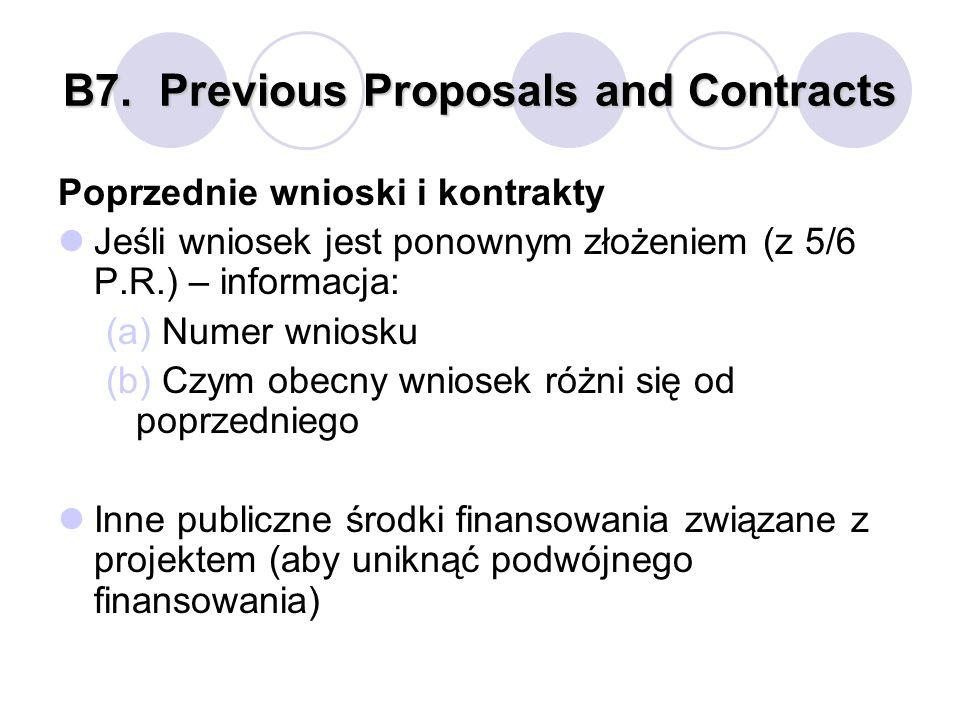 B7.Previous Proposals and Contracts Poprzednie wnioski i kontrakty Jeśli wniosek jest ponownym złożeniem (z 5/6 P.R.) – informacja: (a) Numer wniosku